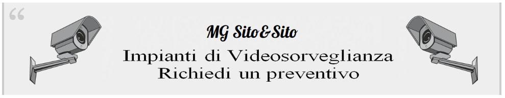 Impianti di video sorveglianza Richiedi un preventivo